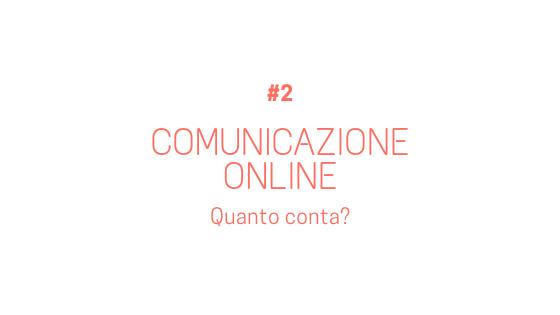 Comunicazione online…quanto conta?